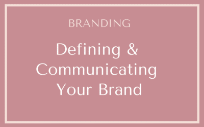 Defining & Communicating Your Brand